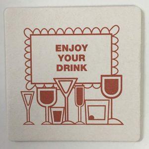 Enjoy your drink beverage coaster